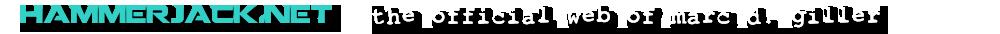 Hammerjack.net - The Official Web of Marc D. Giller